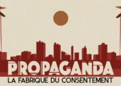 Vidéo : Propaganda, la fabrique du consentement